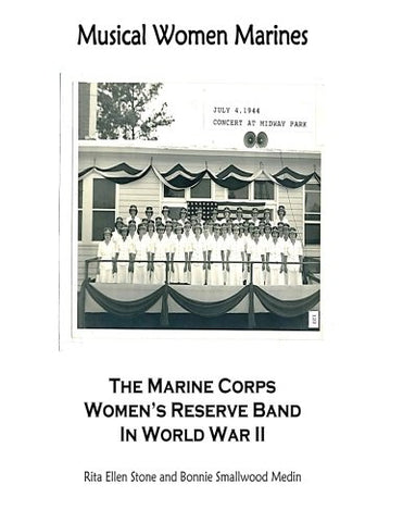Musical Women Marines: The Marine Corps Women'S Reserve Band In World War Ii