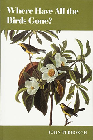 Where Have All The Birds Gone? Essays On The Biology And Conservation Of Birds That Migrate To The American Tropics