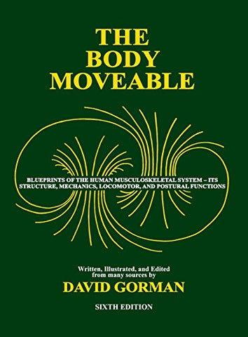 The Body Moveable: (Single-Volume, Black & White Interior)