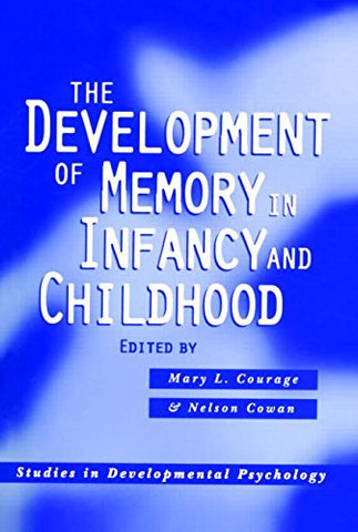 The Development Of Memory In Infancy And Childhood (Studies In Developmental Psychology)