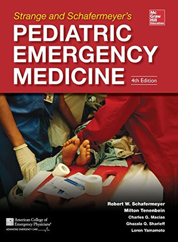 Strange And Schafermeyer'S Pediatric Emergency Medicine, Fourth Edition (Strange, Pediatric Emergency Medicine)