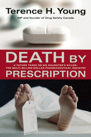 Death By Prescription: A Father Takes On His Daughter'S Killer - The Multi-Billion Dollar Pharmaceutical Companies