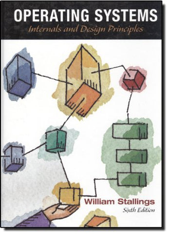 Operating Systems: Internals And Design Principles (6Th Edition)