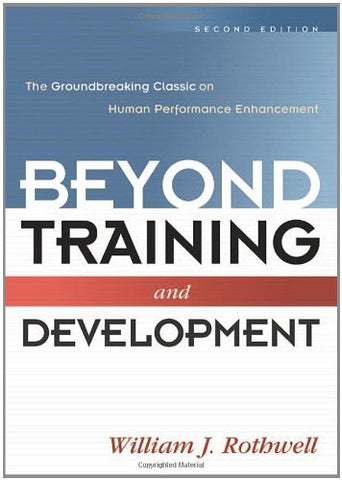 Beyond Training And Development: The Groundbreaking Classic On Human Performance Enhancement