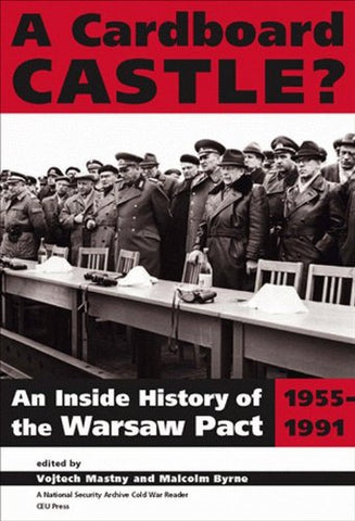 A Cardboard Castle? An Inside History Of The Warsaw Pact, 1955-1991 (National Security Archive Cold War Readers)