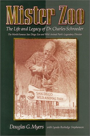 Mister Zoo: The Life And Legacy Of Dr. Charles Schroeder
