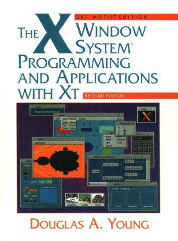The X Window System: Programming And Applications With Xt, Osf/Motif (2Nd Edition)