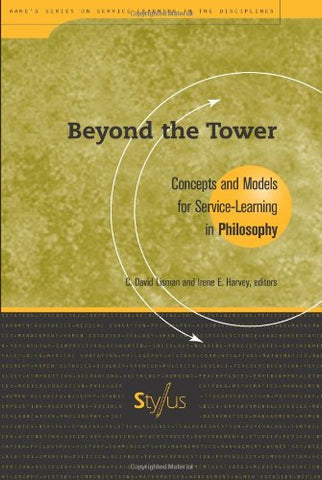 Beyond The Tower: Concepts And Models For Service-Learning In Philosophy (Higher Education)