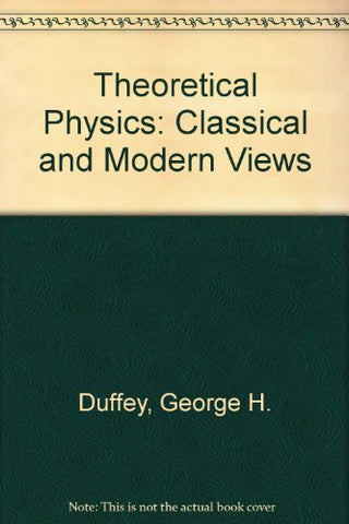 Theoretical Physics; Classical And Modern Views