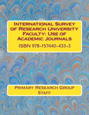 International Survey Of Research University Faculty: Use Of Academic Journals