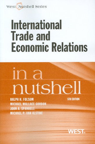 International Trade And Economic Relations In A Nutshell, 5Th (In A Nutshell (West Publishing)) (Nutshells)