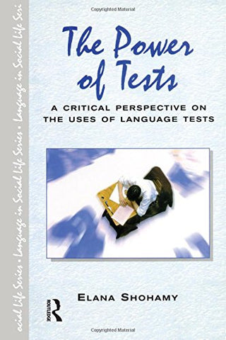 The Power Of Tests (Language In Social Life)