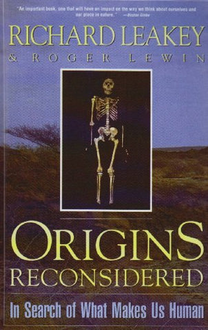 Origins Reconsidered: In Search Of What Makes Us Human