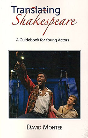 Translating Shakespeare, A Guidebook For Young Actors