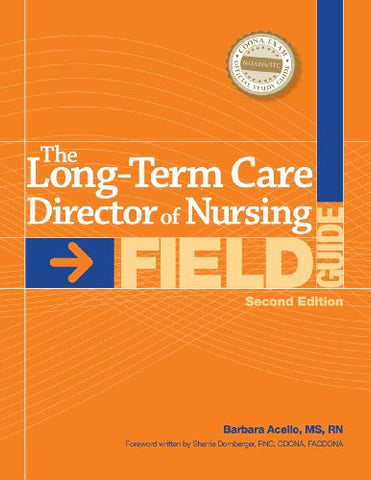 The Long-Term Care Director Of Nursing Field Guide, Second Edition