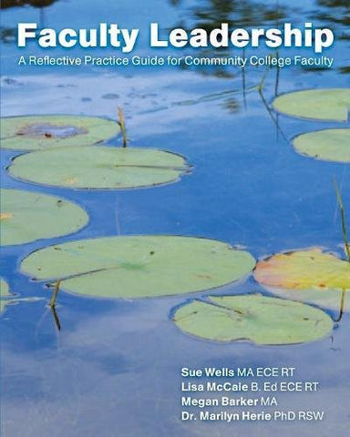 Faculty Leadership: A Reflective Practice Guide For Community College Faculty