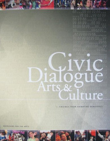 Civic Dialogue, Arts & Culture: Findings From Animating Democracy
