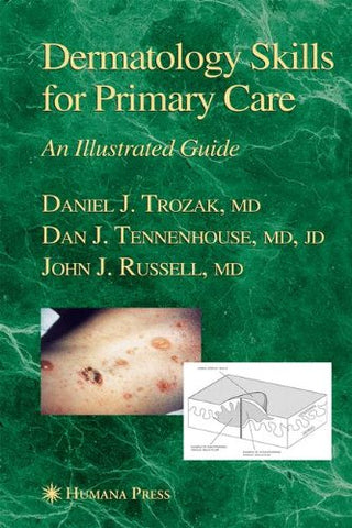 Dermatology Skills For Primary Care: An Illustrated Guide (Current Clinical Practice)