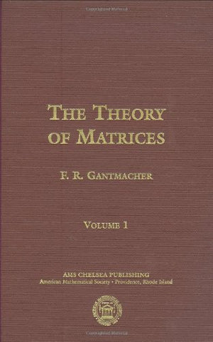 The Theory Of Matrices (2 Volumes) (Matrix Theory, Ams Chelsea Publishing) (V. 1)