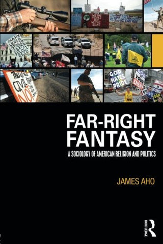 Far-Right Fantasy: A Sociology Of American Religion And Politics