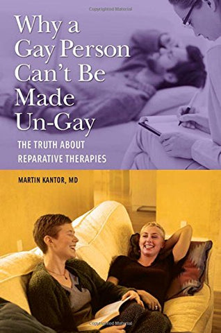 Why A Gay Person Can'T Be Made Un-Gay: The Truth About Reparative Therapies