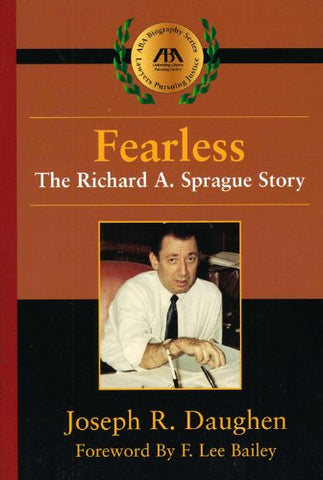 Fearless: The Richard A. Sprague Story (Aba Biography Series)