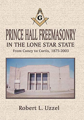 Prince Hall Freemasonry In The Lone Star State