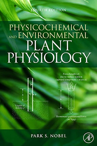 Physicochemical And Environmental Plant Physiology, Fourth Edition