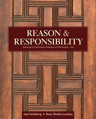 Reason And Responsibility: Readings In Some Basic Problems Of Philosophy (Mindtap Course List)