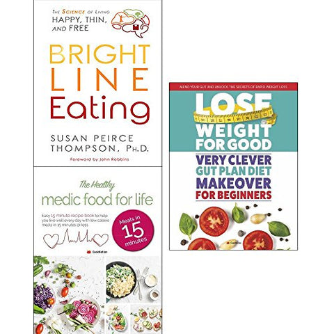 Bright Line Eating [Hardcover], Healthy Medic Food For Life And Very Clever Gut Diet 3 Books Collection Set