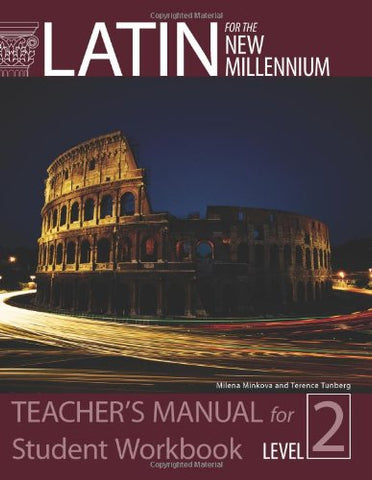 Latin For The New Millennium: Level 2 - Teacher'S Manual For Student Workbook (English And Latin Edition)
