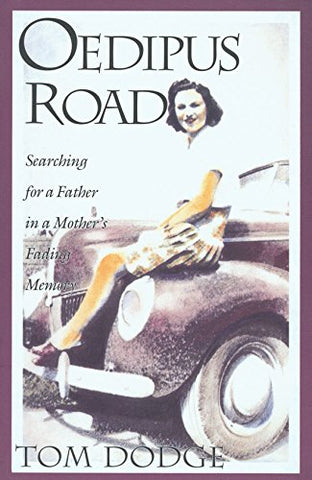Oedipus Road: Searching For A Father In A Mother'S Fading Memory