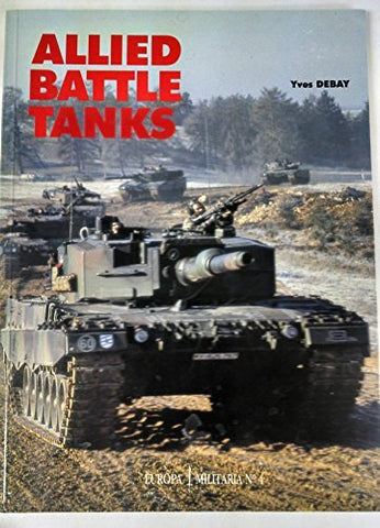Allied Battle Tanks: Western Tank Units On The Central European Frontier (Europa Militaria)