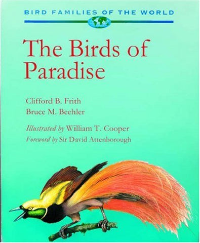 The Birds Of Paradise: Paradisaeidae