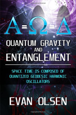 Quantum Gravity And Entanglement: Space Time Is Composed Of Quantized Geodesic Harmonic Oscillators