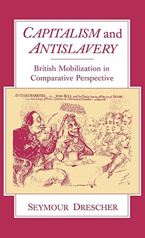 Capitalism And Antislavery: British Mobilization In Comparative Perspective