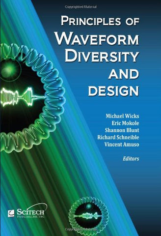 Principles Of Waveform Diversity And Design (Electromagnetics And Radar)