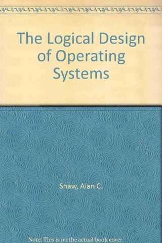 The Logical Design Of Operating Systems