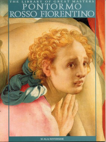 Pontormo Rosso Fiorentino (Library Of Great Masters)
