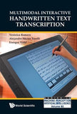 Multimodal Interactive Handwritten Text Transcription (Series In Machine Perception And Artificial Intelligence)