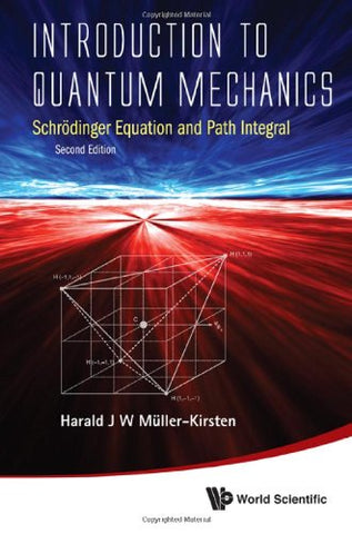 Introduction To Quantum Mechanics: Schrodinger Equation And Path Integral (2Nd Edition)