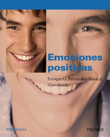 Emociones Positivas/ Positive Emotions (Psicologia) (Spanish Edition)