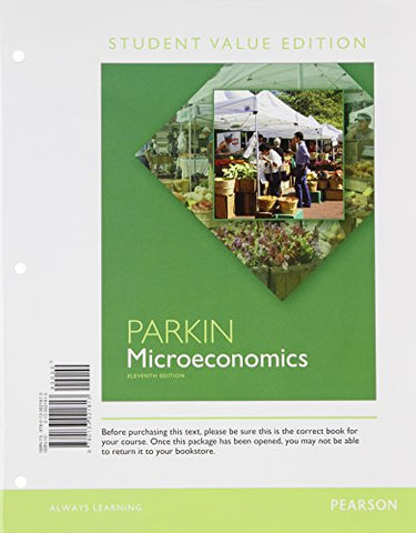 Microeconomics: Student Value Edition Plus New Myeconlab With Pearson Etext --- Access Card Package (11Th Edition)