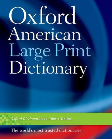 The Oxford American Large Print Dictionary