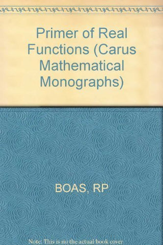 Primer Of Real Functions (Carus Mathematical Monographs)
