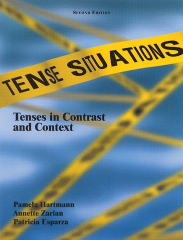 Tense Situations: Tenses In Contrast And Context, Second Edition