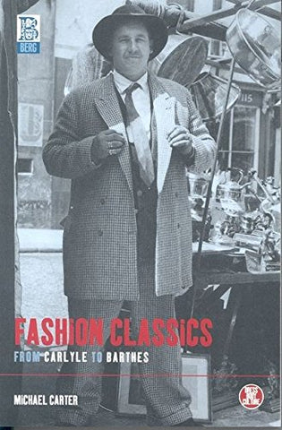 Fashion Classics From Carlyle To Barthes (Dress, Body, Culture)