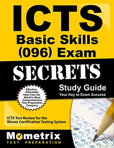 Icts Basic Skills (096) Exam Secrets Study Guide: Icts Test Review For The Illinois Certification Testing System