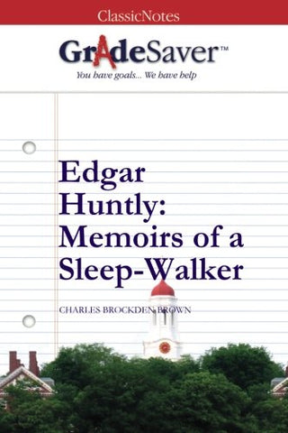 Gradesaver (Tm) Classicnotes: Edgar Huntly Memoirs Of A Sleep-Walker