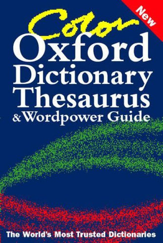 Color Oxford Dictionary, Thesaurus, And Wordpower Guide
